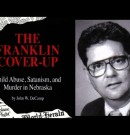 John Decamp Author of The Franklin Cover Up Passed Away July 27 2017