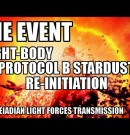 <3 *THE EVENT &#8211; PHASE II OF LIGHT-BODY PROTOCOL B STARDUST HAS BEEN RE-INITIATED! * <3